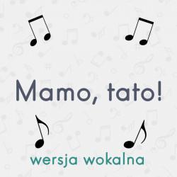 Mamo, tato: wersja wokalna